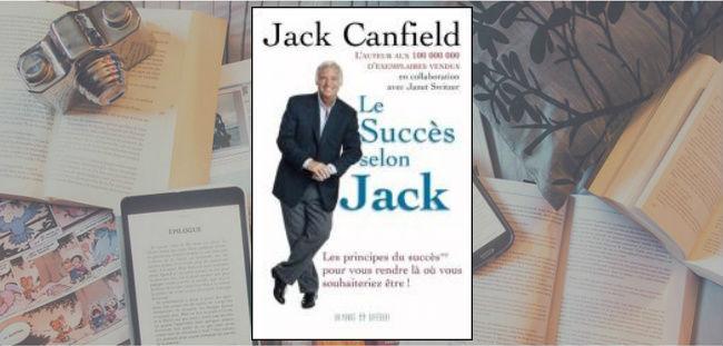 Couverture du livre Le Succès selon Jack de Jack Canfield. Contient 64 principes.