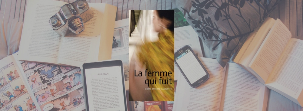 Couverture du livre La femme qui fuit d'Anaïs Barbeau-Lavalette