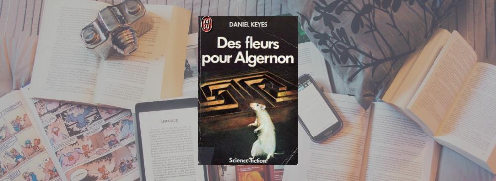 Couverture du livre Des fleurs pour Algernon de Daniel Keyes