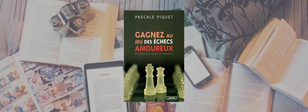Couverture du livre Gagnez au jeu des échecs amoureux de Pascale Piquet.