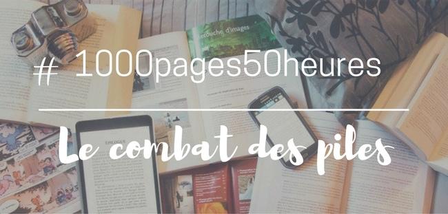 Le combat des piles : lire mille pages en cinquante heures.