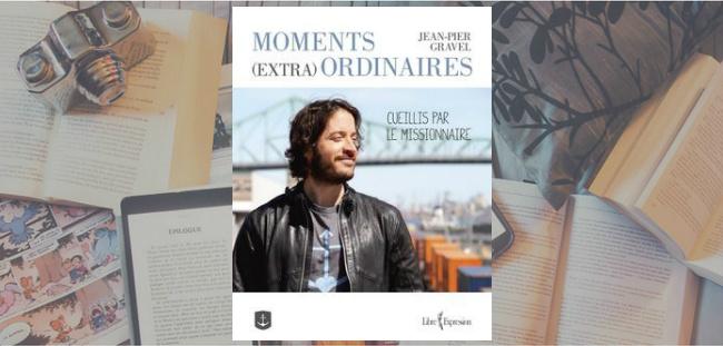 """Couverture du livre """"Moments (extra) ordinaires cueillis par le Missionnaire"""" de Jean-Pier Gravel."""