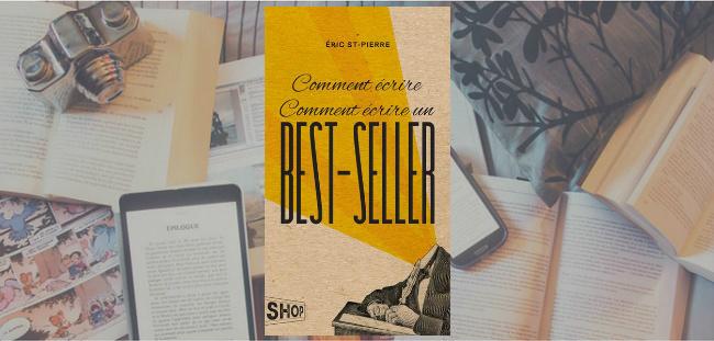 """Couverture du roman """"Comment écrire Comment écrire un best-seller"""" de Éric St-Pierre, publié chez Québec Amérique."""