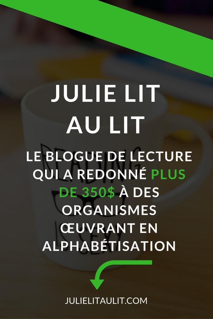 Julie lit au lit : Le blogue de lecture qui a redonné plus de 350$ a des organismes œuvrant en alphabétisation.