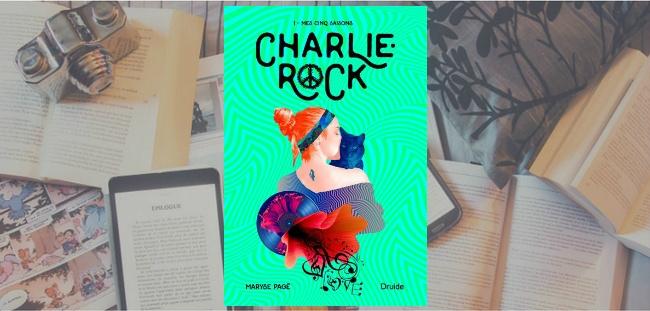 """Couverture du roman """"Charlie-Rock T1 : Mes cinq saisons"""" de Maryse Pagé, publié chez Druide."""