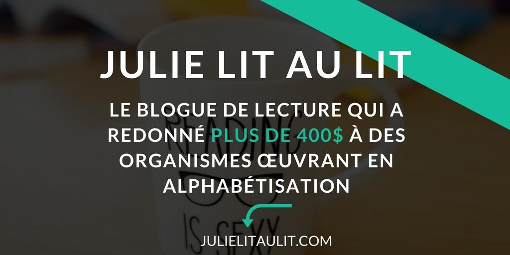 Julie lit au lit : le blogue de lecture qui a donné plus de 400$ à des organismes œuvrant en alphabétisation.