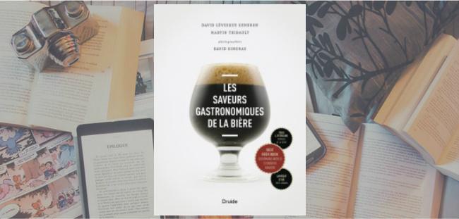 """Couverture de l'ouvrage """"Les saveurs gastronomiques de la bière"""" de David Lévesque Gendron, Martin Thibault et David Gingras, paru chez Druide."""