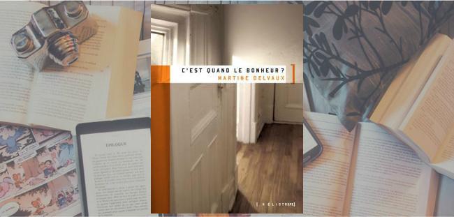 """Couverture du roman """"C'est quand le bonheur?"""" de Martine Delvaux, chez Héliotrope."""