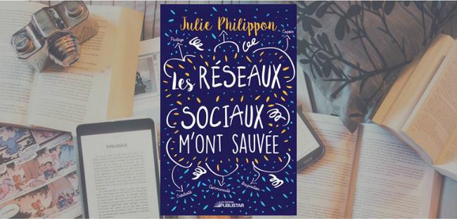 """Couverture du livre """"Les réseaux sociaux m'ont sauvée"""" de Julie Philippon, publié chez Publistar."""