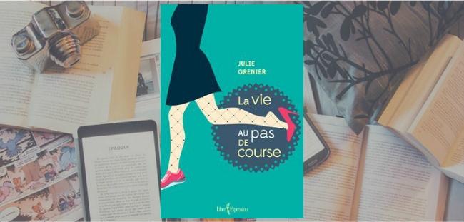 """Couverture du roman """"La Vie au pas de course"""" de Julie Grenier, chez Libre Expression."""