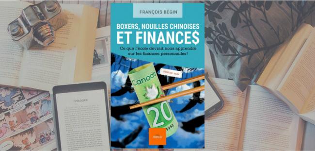 """Couverture du livre """"Boxers, nouilles chinoises et finances"""" de François Bégin."""