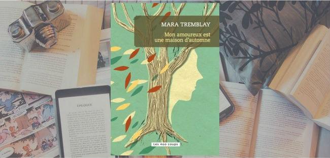 Couverture du roman Mon amoureux est une maison d'automne de Mara Tremblay.