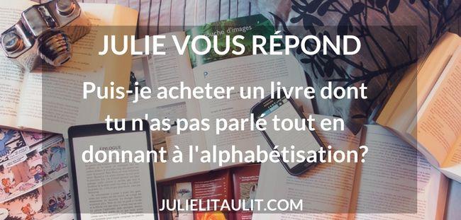 Julie vous répond : Puis-je acheter un livre dont tu n'as pas parlé tout en donnant à l'alphabétisation?