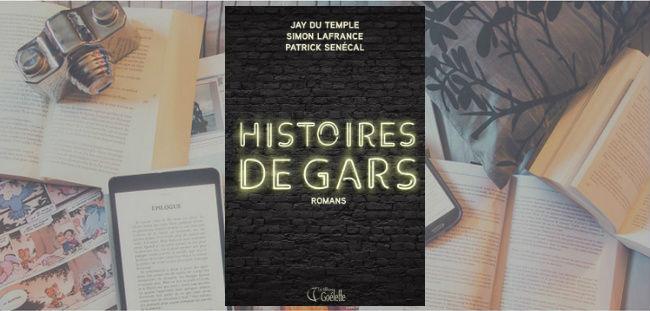 Couverture du livre Histoires de gars de Jay Du Temple, Simon Lafrance et Patrick Senécal
