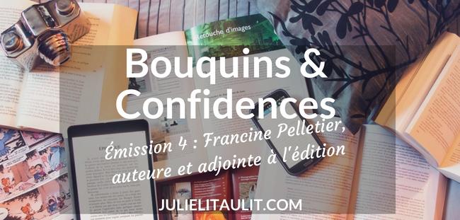 Bouquins & Confidences avec Francine Pelletier.