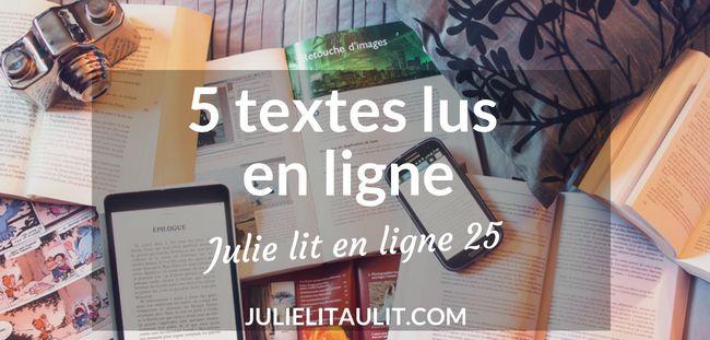Julie lit en ligne 25 : 5 textes lus en ligne.