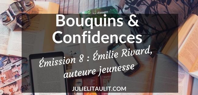 Bouquins & Confidences #8 : Émilie Rivard, auteure jeunesse.