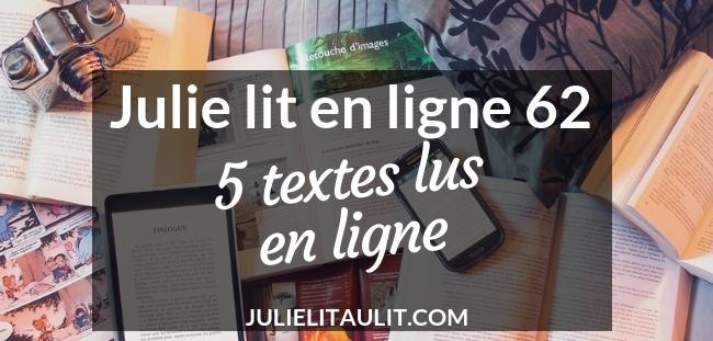 Julie lit en ligne 62 : 5 textes lus en ligne.