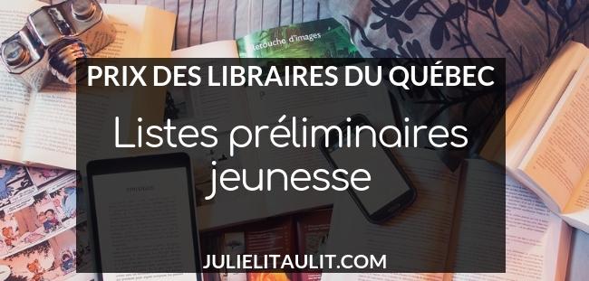 Prix des libraires du Québec : listes préliminaires jeunesse.