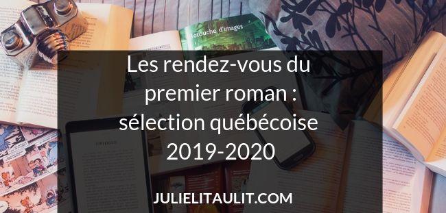 Les rendez-vous du premier roman : sélection québécoise 2019-2020.