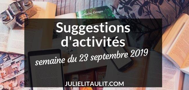 Suggestions d'activités pour la semaine du 23 septembre 2019.