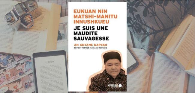Couverture de la réédition de 2019 de Eukuan nin matshi-manitu innushkueu / Je suis une maudite Sauvagesse de An Antane Kapesh, chez Mémoire d'encrier.
