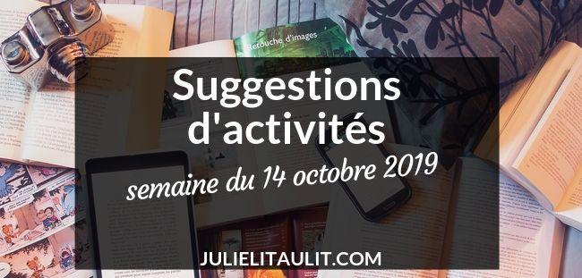 Suggestions d'activités : Semaine du 14 octobre 2019