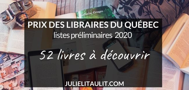 Prix des libraires du Québec 2020 : 52 livres à découvrir dans les listes préliminaires.