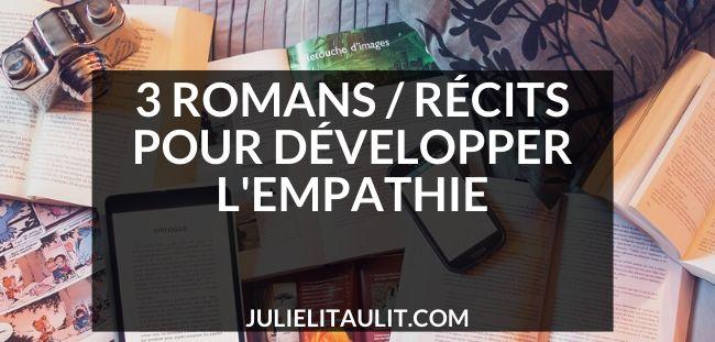 3 romans / récits pour développer l'empathie : Un espace entre les mains d'Émilie Choquet, Marie-Galante d'Emmelene Landon et La Maison d'Emma Becker.
