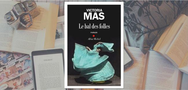 Couverture du roman Le bal des folles de Victoria Mas, publié chez Albin Michel.