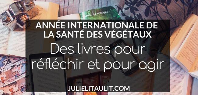 Année internationale de la santé des végétaux : des livres pour réfléchir et pour agir