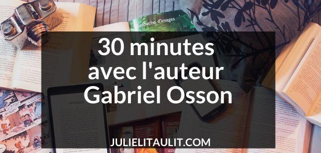 30 minutes avec l'auteur Gabriel Osson. Entrevue sur 2 de ses livres.