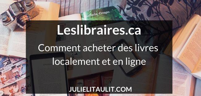 Comment acheter des livres localement et en ligne avec leslibraires.ca